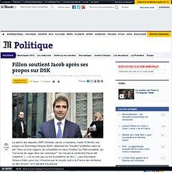 Fillon soutient Jacob après ses propos sur DSK
