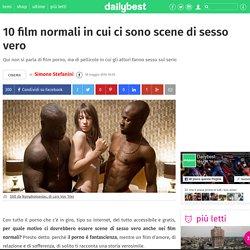 10 film normali in cui ci sono scene di sesso vero