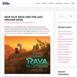 New film: Raya and the Last Dragon (2021) - Live Stream Ticket
