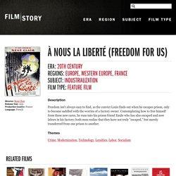 story - À nous la liberté (Freedom for Us)