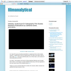 filmanalytical: Interplay: Audiovisual Or Videographic Film Studies Research Publications by Catherine Grant, 2012-2015