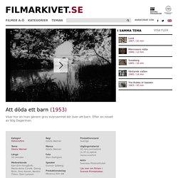Att döda ett barn Filmarkivet.se — Hundra år i rörliga bilder