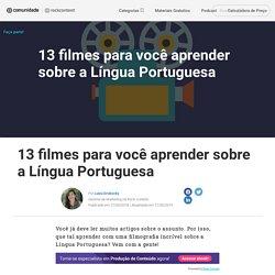 13 filmes para aprender sobre a Língua Portuguesa