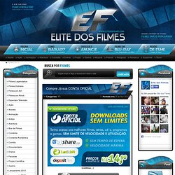 Elite dos Filmes - Filmes Grátis, Download Bluray 720p, Series Download, Avi , Baixar Filmes Grátis Download de Filmes , Download Bluray 480p , Download Bluray 1080p