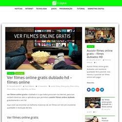Ver filmes online gratis dublado hd - filmes online - fcdigital