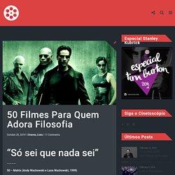 50 Filmes Para Quem Adora Filosofia.