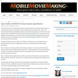 Epic Guide to FiLMiC Pro Eases Camera App Mastery - Mobile Moviemaking