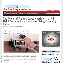 The Power of Filming Cops: Nearly Half of All NYPD Brutality Claims are Now Being Proven by Video