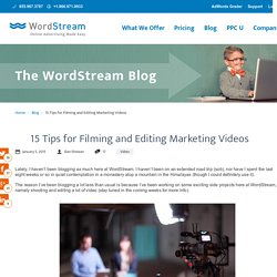 15 Tips for Filming and Editing Marketing Videos