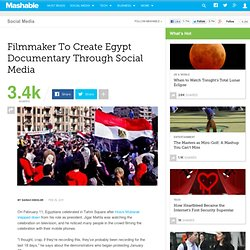 Filmmaker To Create Egypt Documentary Through Social Media