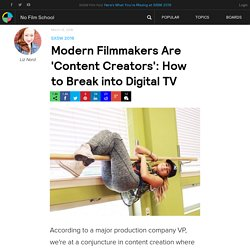 Modern Filmmakers Are 'Content Creators': How to Break into Digital TV