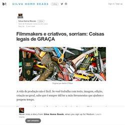 Filmmakers e criativos, sorriam: Coisas legais de GRAÇA