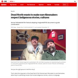 Dead North wants to make sure filmmakers respect Indigenous stories, cultures