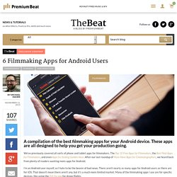 6 Filmmaking Apps for Android Users