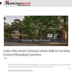 Sydney Film School: Nurturing Artistic Skills by Providing Practical Filmmaking Experience