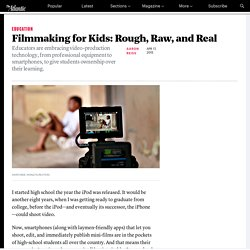 Filmmaking for Kids: Rough, Raw, and Real