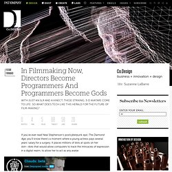 In Filmmaking Now, Directors Become Programmers And Programmers Become Gods