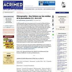 Filmographie - Des fictions sur les médias et le journalisme (1) : de A à D