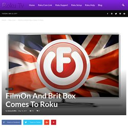 FilmOn And Brit Box Comes To Roku