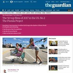The 50 top films of 2017 in the US: No 2 The Florida Project
