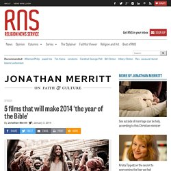 5 films that will make 2014 'the year of the Bible'