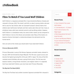 Films To Watch If You Loved Wolf Children – 1YellowBook