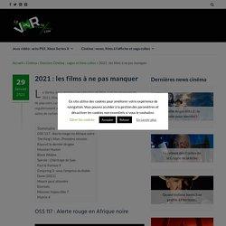 Films 2021 au Cinéma : notre sélection - Le Vortex
