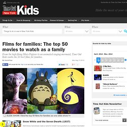Films for families: The top 50 movies to watch as a family