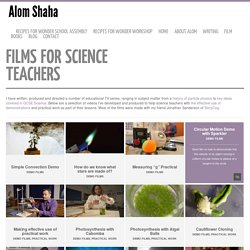 Films for Science Teachers - Alom Shaha