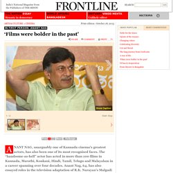 Frontline October 18, 2013 ANANT NAG 'Films were bolder in the past'