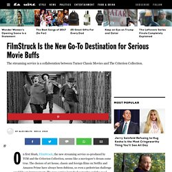 What Is FilmStruck - FilmStruck Is the New Go-To Destination for Serious Movie Buffs