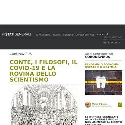 CONTE, I FILOSOFI, IL COVID-19 E LA ROVINA DELLO SCIENTISMO