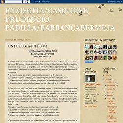 FILOSOFIA/CASD-JOSE PRUDENCIO PADILLA/BARRANCABERMEJA: ONTOLOGIA-ICFES # 1