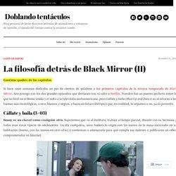 La filosofía detrás de Black Mirror (II) – Doblando tentáculos