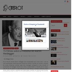 15 Filmes sobre a Filosofia de Martin Heidegger – Cineplot