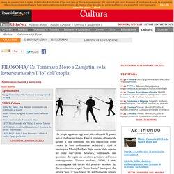 """FILOSOFIA/ Da Tommaso Moro a Zamjatin, se la letteratura salva l'""""io"""" dall'utopia"""