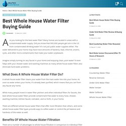 Best Whole House Water Filter Buying Guide » Healthy Water Review