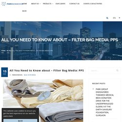 """Filter Media - All you need to know about """"dust collector filter bag media"""" - Park Non Woven"""