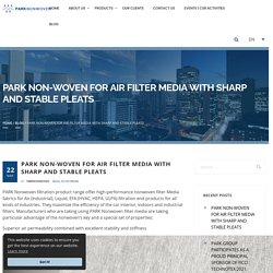Air Filter Media - Park Non Woven For Air Filter Media With Sharp And Stable Pleats