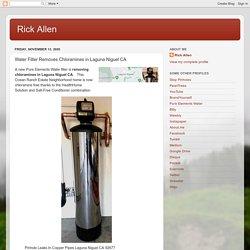 Rick Allen: Water Filter Removes Chloramines in Laguna Niguel CA