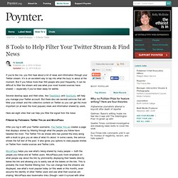 8 Tools to Help Filter Your Twitter Stream & Find News