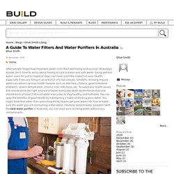 A Guide To Water Filters And Water Purifiers In Australia
