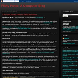 Filthy Pants: A Computer Blog: CRT Pixel Shader Filter for SNES Emulation