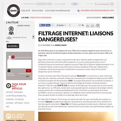 Filtrage Internet: liaisons dangereuses? » Article » OWNI, Digital Journalism