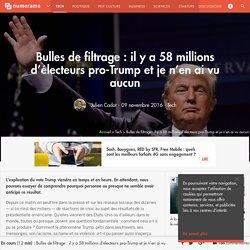 Bulles de filtrage : il y a 58 millions d'électeurs pro-Trump et je n'en ai vu aucun - Tech