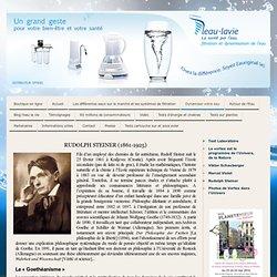 Rudolph Steiner - De la filtration de l'eau à la dynamisation de l'eau
