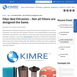Fiber Bed Filtration – Not all Filters are designed the Same