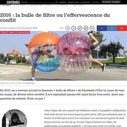 2016 : la bulle de filtre ou l'effervescence du conflit
