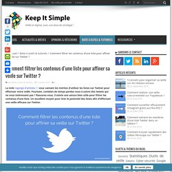 Filtrer les contenus d'une liste pour affiner sa veille sur Twitter