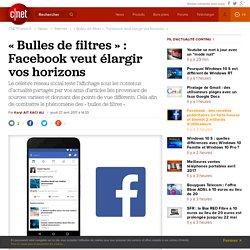 « Bulles de filtres » : Facebook veut élargir vos horizons